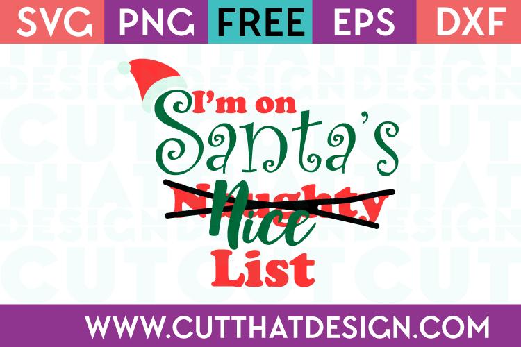 Free SVG Files Christmas I'm on Santa's Naughty Nice List