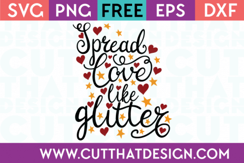 Free SVG Files Spread Love like Glitter