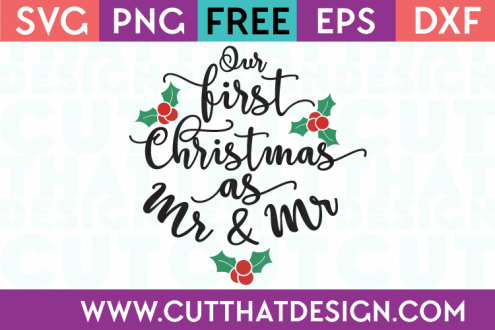 Free SVG Files our first Christmas as Mr and Mr