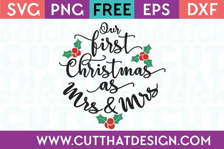 Free SVG Files our first Christmas as Mrs and Mrs