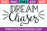 Free SVG Files Dream Chaser