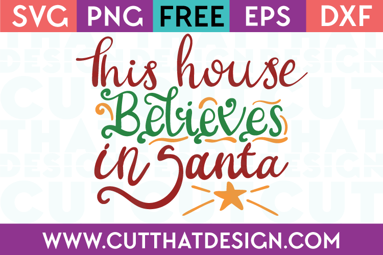 Free SVG Files Christmas This house believes in Santa