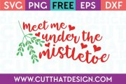 Free SVG Files Meet me under the Mistletoe