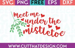 Free SVG Files Meet me under the Mistletoe