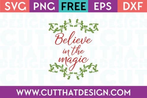 Free Cut Files Believe in the Magic
