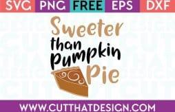 Free Cut Files Sweeter than Pumpkin Pie