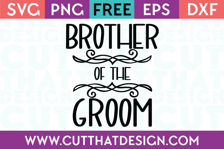 Free SVG Files Wedding Brother of the Groom