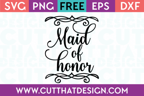 Free SVG Files Wedding Maid of Honor