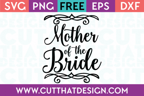 Free SVG Files Wedding Mother of the Bride