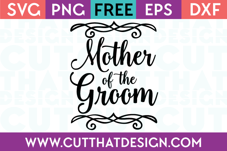 Free SVG Files Wedding Mother of the Groom