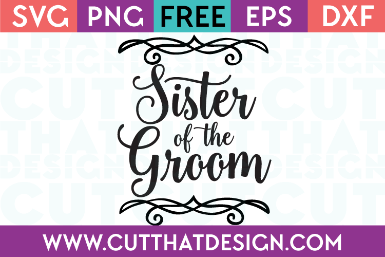 Free SVG Files Wedding Sister of the Groom