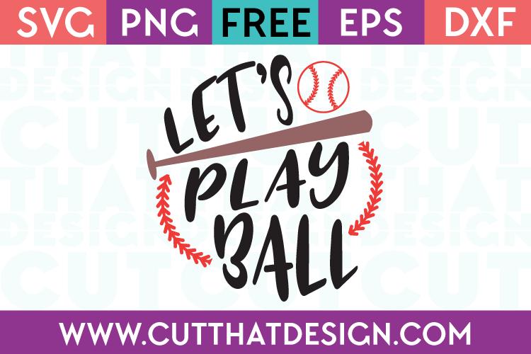 Free SVG Files Baseball Let's play Ball