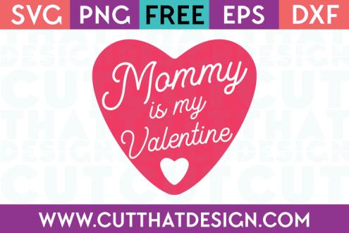 Free SVG Files Valentines Mommy is my Valentine