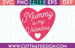 Free SVG Files Valentines Mummy is my Valentine