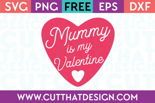 Free SVG Files Valentines Mummy is my Valentine