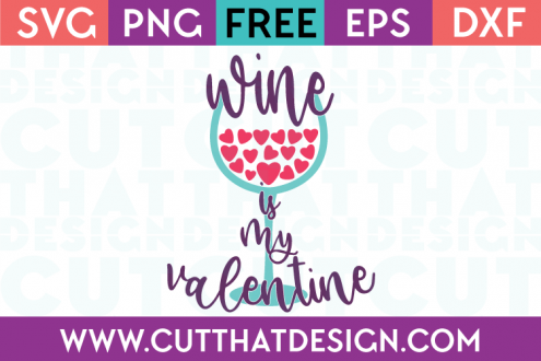 Free SVG Files Valentines Wine is my Valentine