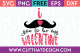 Free SVG Files Valentines I mustache you to be my Valentine