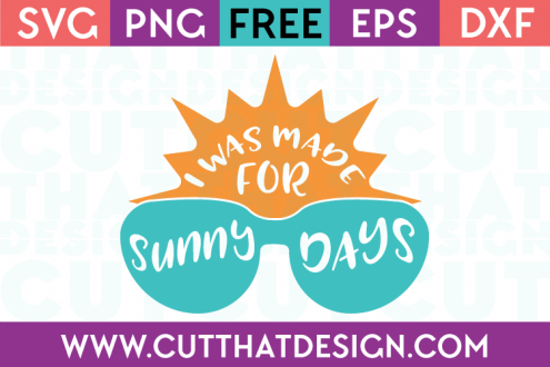 I was made for Sunny Days Free SVG