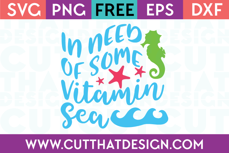 Free SVG Files In need of Some Vitamin Sea