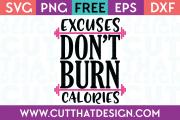 Free SVG Files Excuses don't burn calories