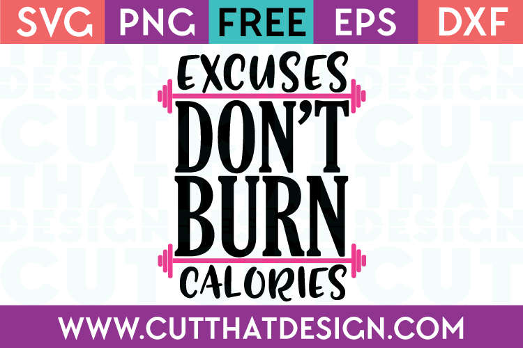 Free SVG Files Excuses don't burn calories