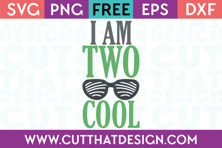 Free SVG Files I am two Cool
