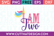 Free SVG Files Unicorn I am two