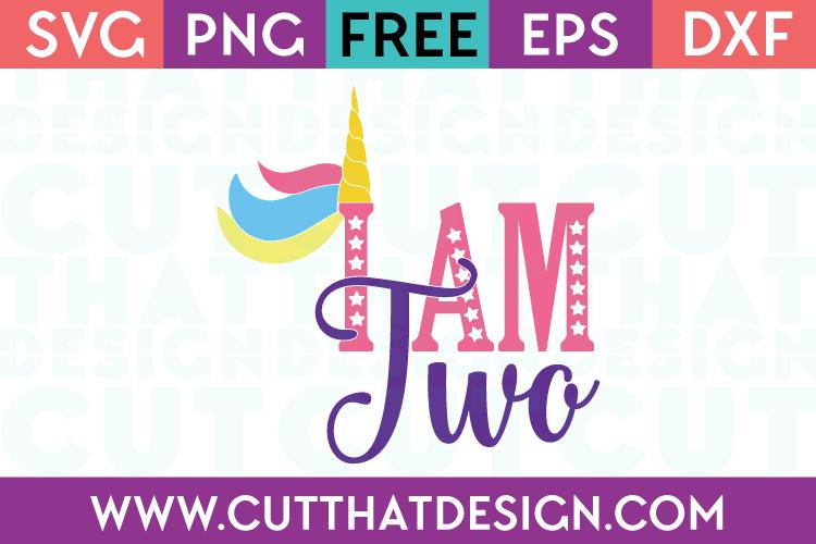 Free SVG Files Unicorn I am two