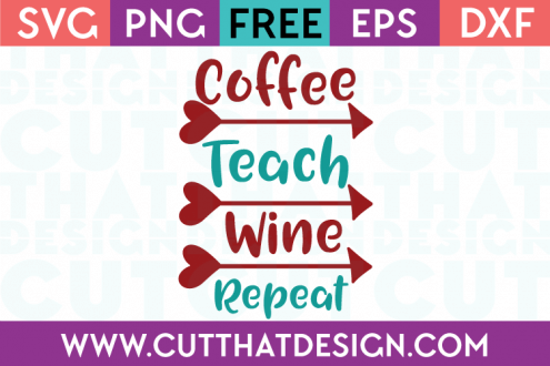 Free SVG Files School Coffee Teach Wine Repeat
