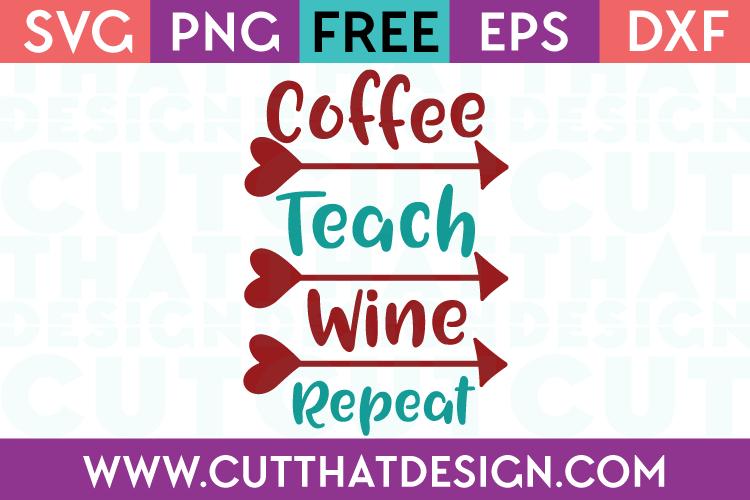 Free SVG Files School Coffee Teach Wine Repeat