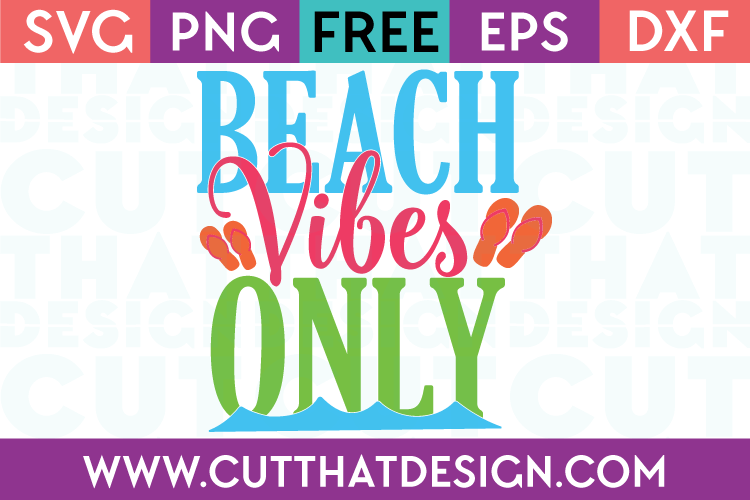 Free SVG File Beach Vibes Only