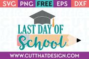 Free SVG Files Last Day of School