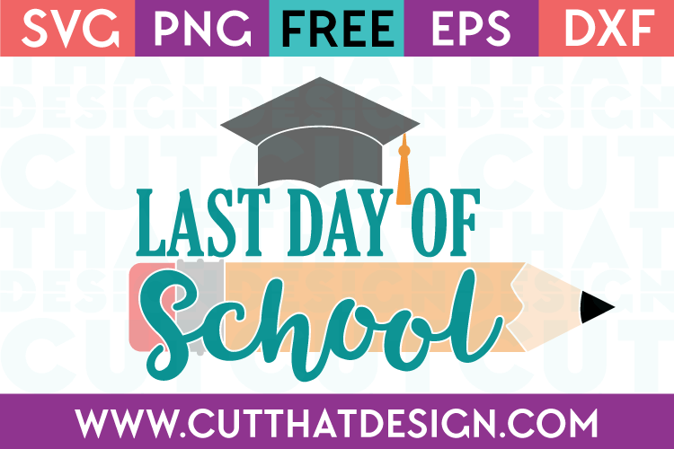 Free SVG Files Last Day of School