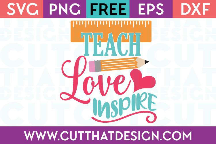 Free SVG Files Teach Love Inspire