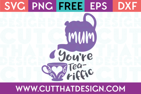Free SVG Files Mum you're Tea-riffic