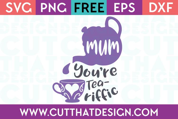 Free SVG Files Mum you're Tea-riffic