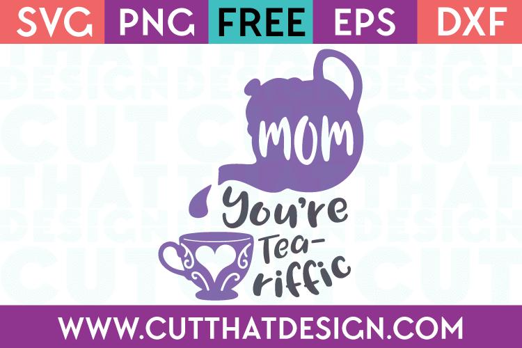 Free SVG Files Mom you're Tea-Riffic