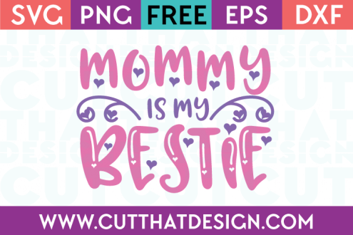 Free SVG Files Mommy is my Bestie