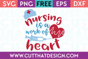 Free SVG Files Nursing is a work of Heart