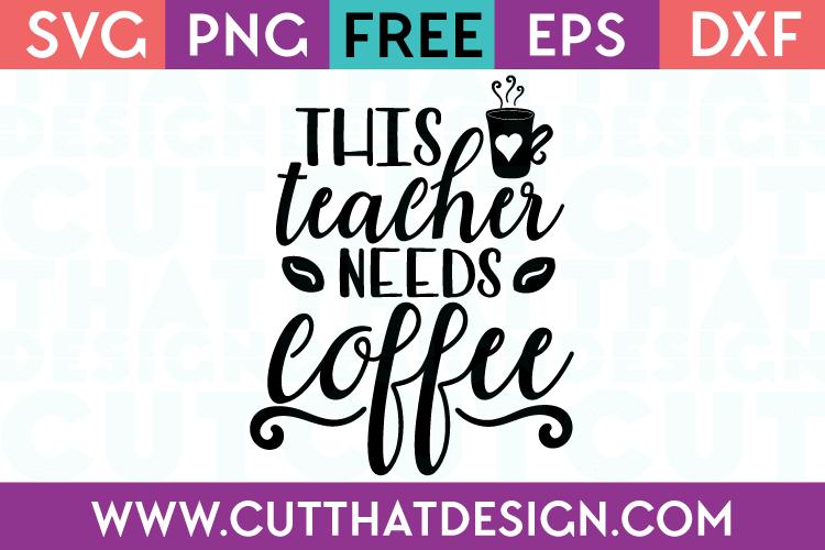 Free SVG This Teach needs Coffee
