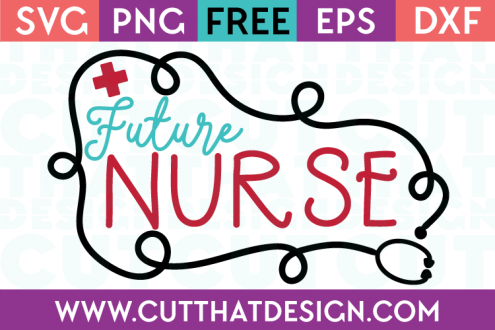 Free SVG Cut Files Future Nurse