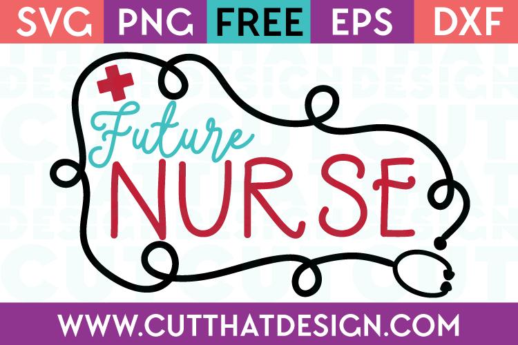 Free SVG Cut Files Future Nurse