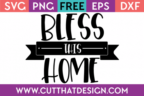 Free SVG Cut Files Bless this Home