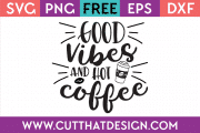 Free SVG Cut Files Good Vibes and Hot Coffee