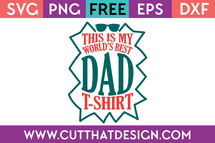 321b3156 Free SVG This is my World's Best Dad T-shirt · Father's Day SVG Cutting  Files