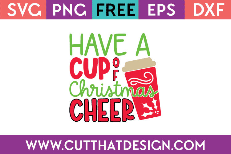 Have a cup of christmas cheer svg