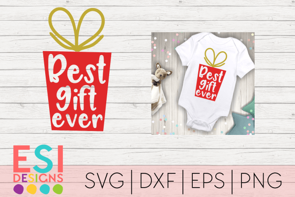 SVG Cut File Best Gift Ever