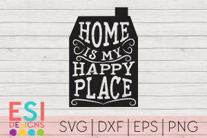 Home is my Happy Place SVG