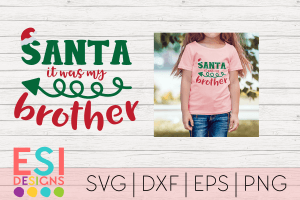 Santa it was my Brother SVG