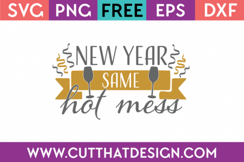 New Year Same Hot Mess Free SVG